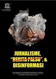 Jurnalisme, Berita Palsu dan Disinformasi (Konteks Indonesia)